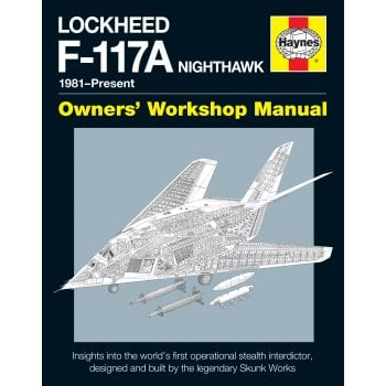 Haynes Manuals Lockheed F-117A Nighthawk Owners Workshop Manual