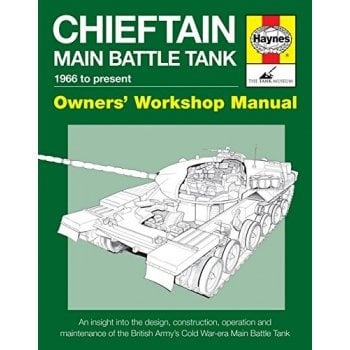 Haynes Group Chieftain Main Battle Tank Manual: 1966 to Present (Owners' Workshop Manual)
