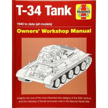 Haynes Group Soviet T-34 Tank Manual: An insight into the design, construction and operation