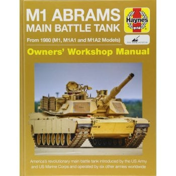 Haynes Group M1 Abrams Main Battle Tank Manual 2017: From 1980 (M1, M1A1, M1A2 models)