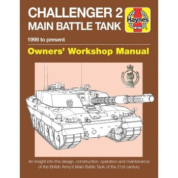 Haynes Group Challenger 2 Tank: 1998 to present Owners Workshop Manual