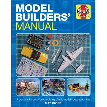 Haynes Group Model Builders Manual: A practical introduction to building plastic model construction kits