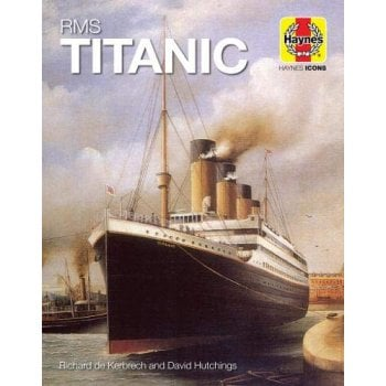Haynes Group RMS Titanic Passenger Liner (Haynes Icons): 1909–12 (Olympic Class)