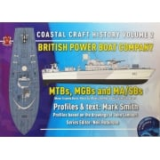 PBOATS-2 British Power Boat Company MTBs, MGBs and MA/SBS: Motor Torpedo Boats, Motor Gun Boats, and Motor Anti-Submarine Boats: Coastal Craft History Volume 2 Paperback – 30 Nov 2015